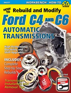 Everything You Want to Know About Ford C4 and C6 Transmissions